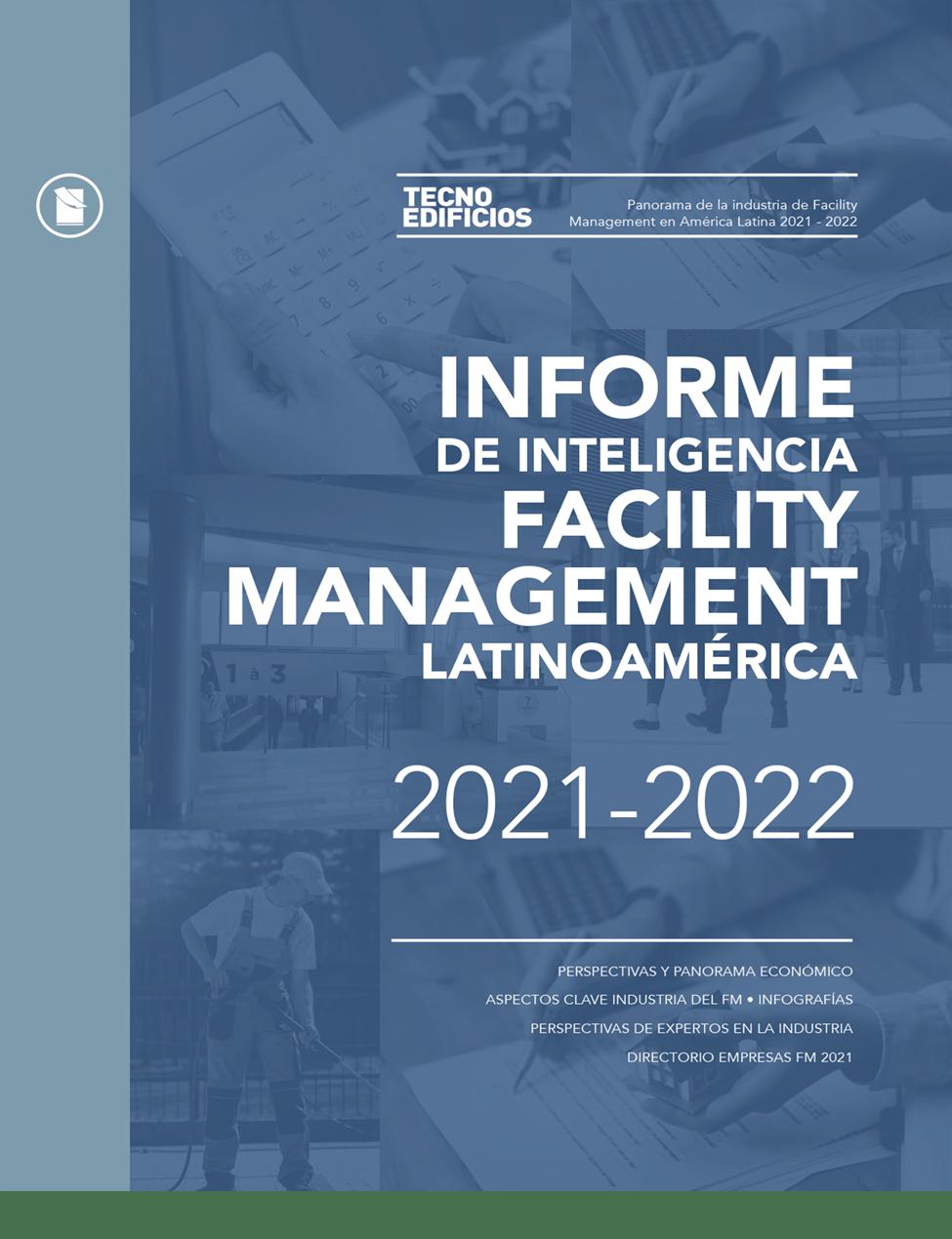 INFORME DE INTELIGENCIA FACILITY MANAGEMENT LATINOAMÉRICA • 2021-2022 Image